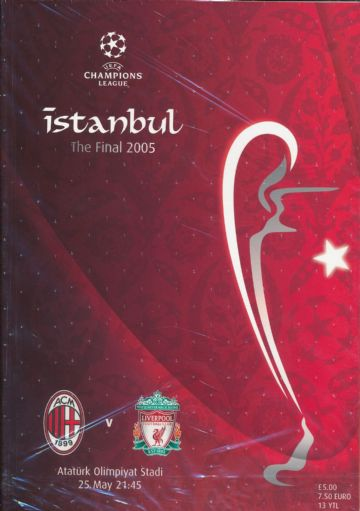 2005 UEFA Champions League Final Liverpool v AC Milan - Famous Istanbul match! official programme